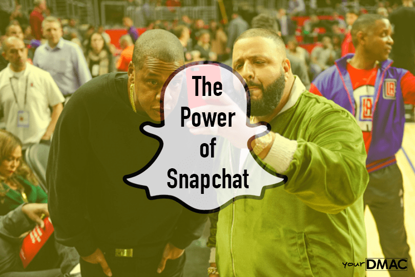 The Power of Snapchat | DMAC
