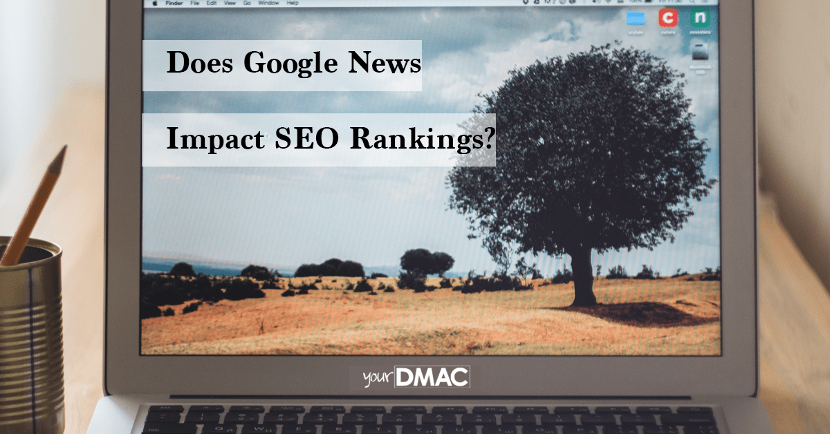 Does Google News Impact SEO Rankings?