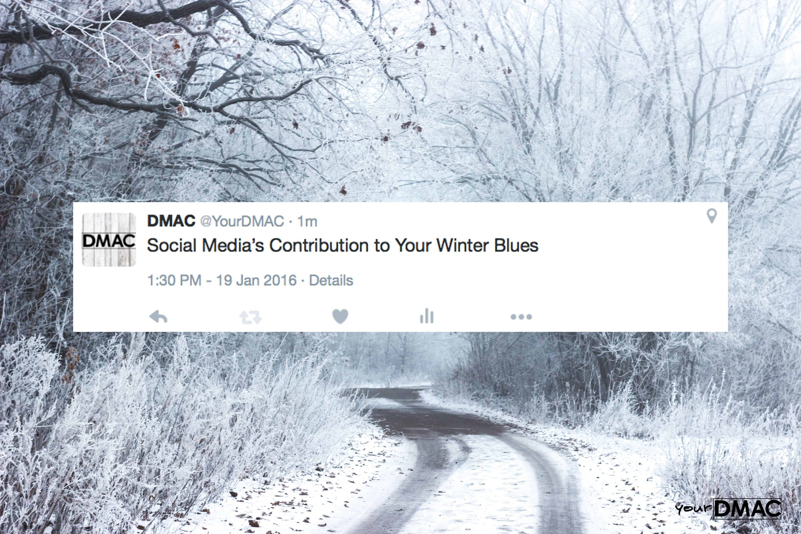 Social Media's Contribution to Your Winter Blues | Toronto | DMAC