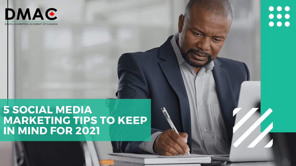 5 Actionable Social Media Marketing Tips to Keep in Mind for 2021