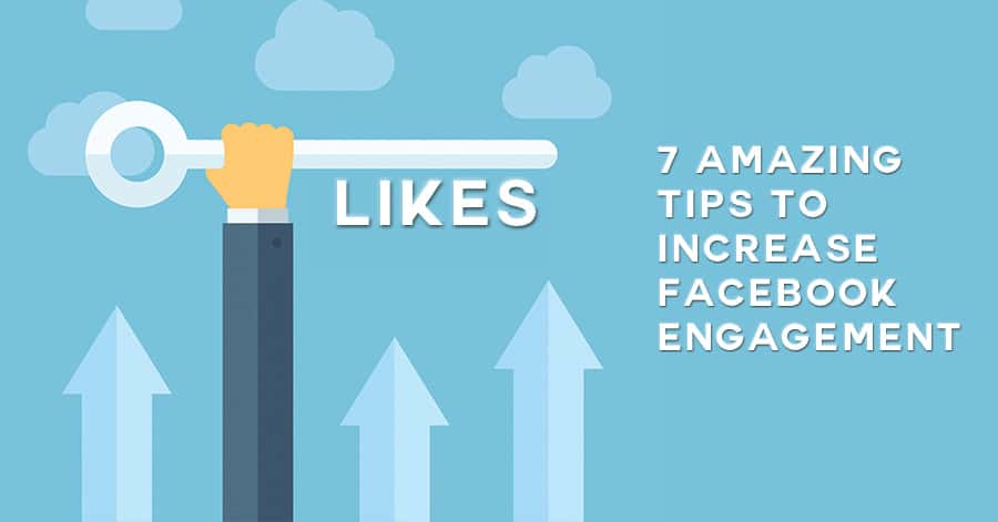 7 Tips to Increase your Facebook Engagement