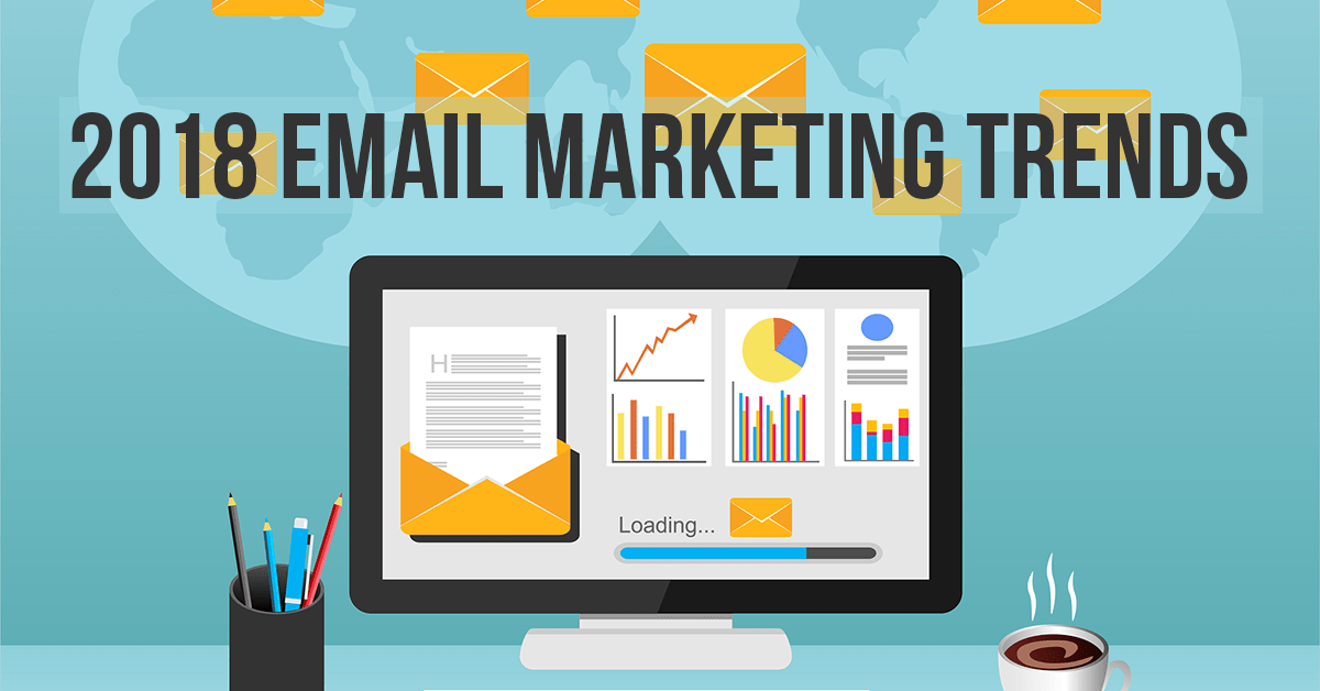 What Email Marketing Trends Can You Expect in 2018