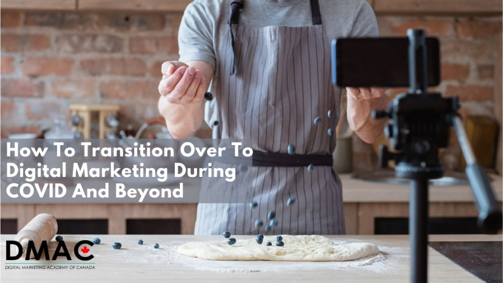 How to Transition over to Digital Marketing during CoVID and Beyond
