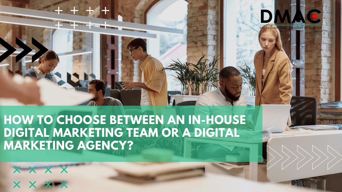 How to choose between an in-house digital marketing team or a digital marketing agency