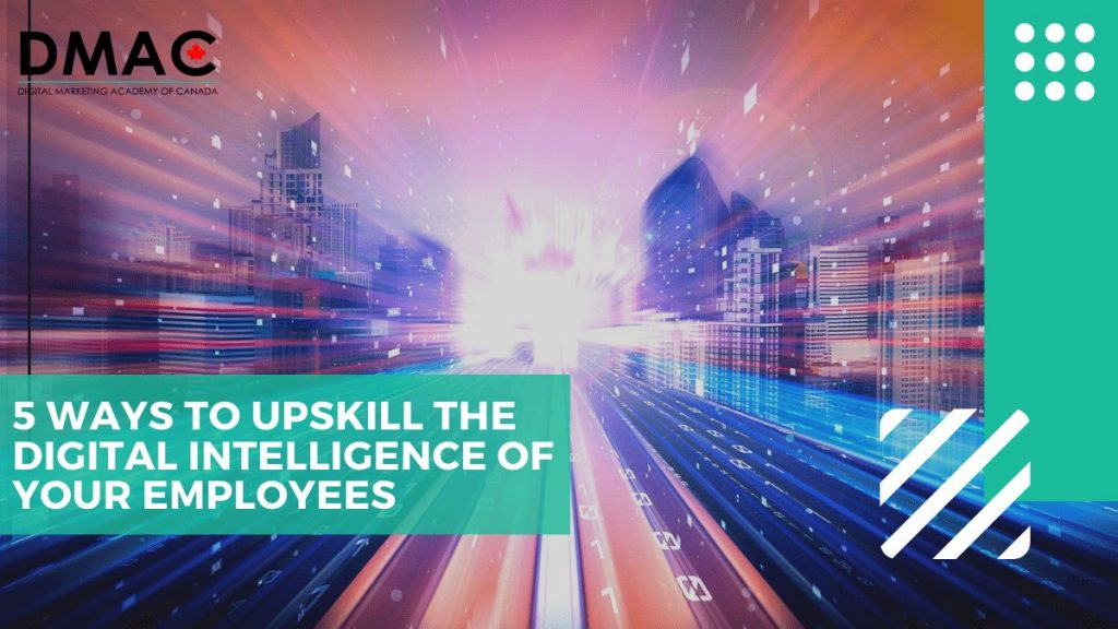 5 Ways to Upskill the Digital Intelligence of Your Employees