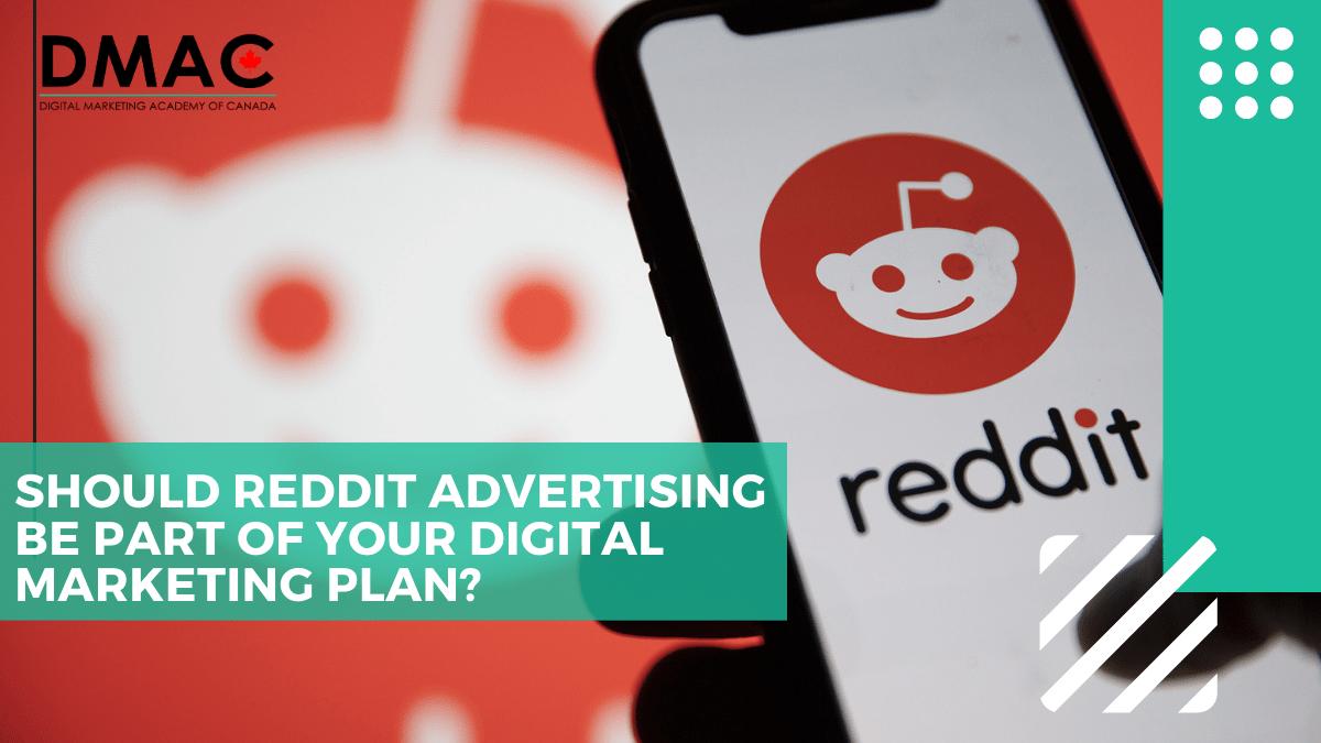 Should Reddit Advertising be included in your Digital Marketing plan - DMAC Digital Marketing Courses Online